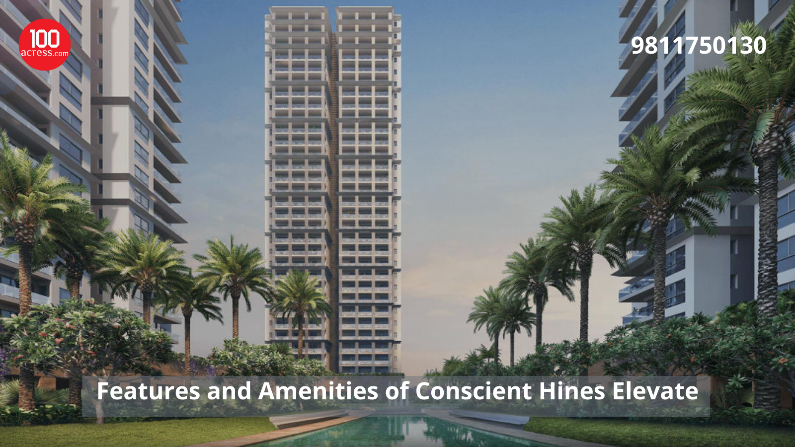 Features and Amenities of Conscient Hines Elevate